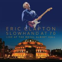 Cover Eric Clapton - Slowhand At 70 - Live At The Royal Albert Hall [DVD]